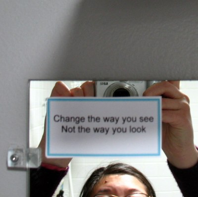 Change the way you see, not the way you look
