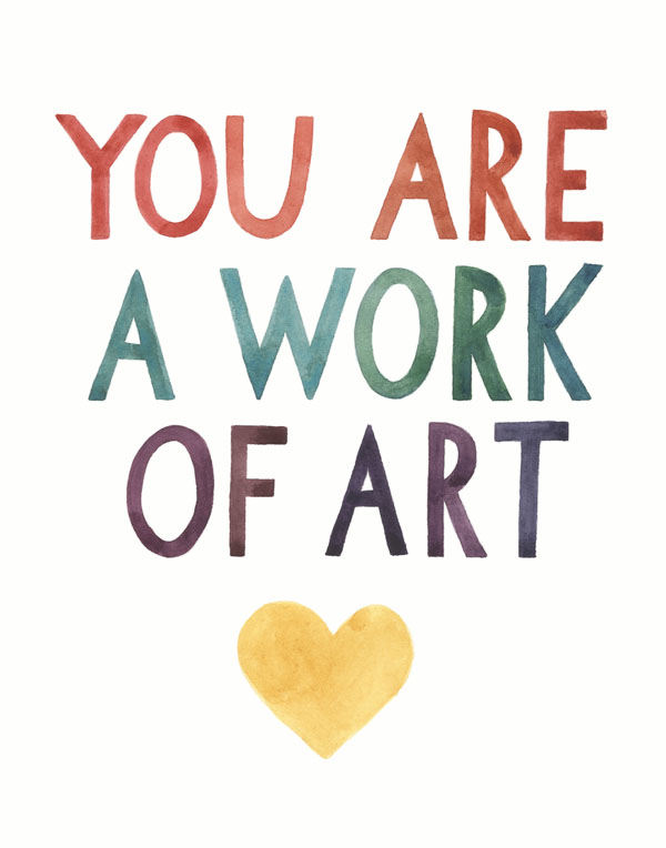You Are a Work of Art: print